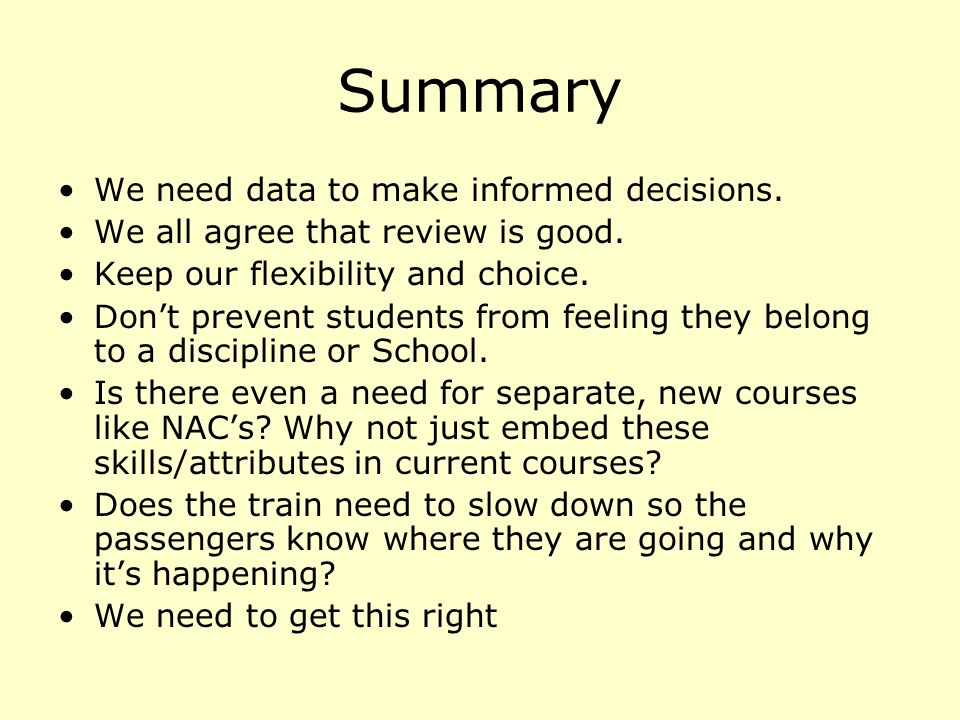 Summary We need data to make informed decisions. We all agree that review is good.