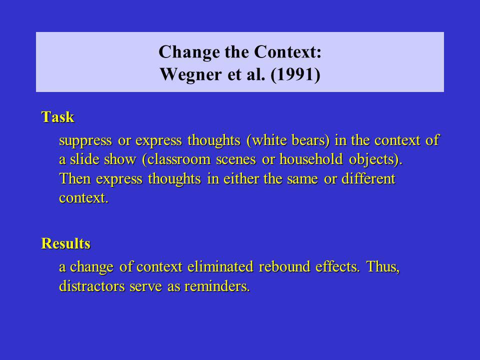 Change the Context: Wegner et al.