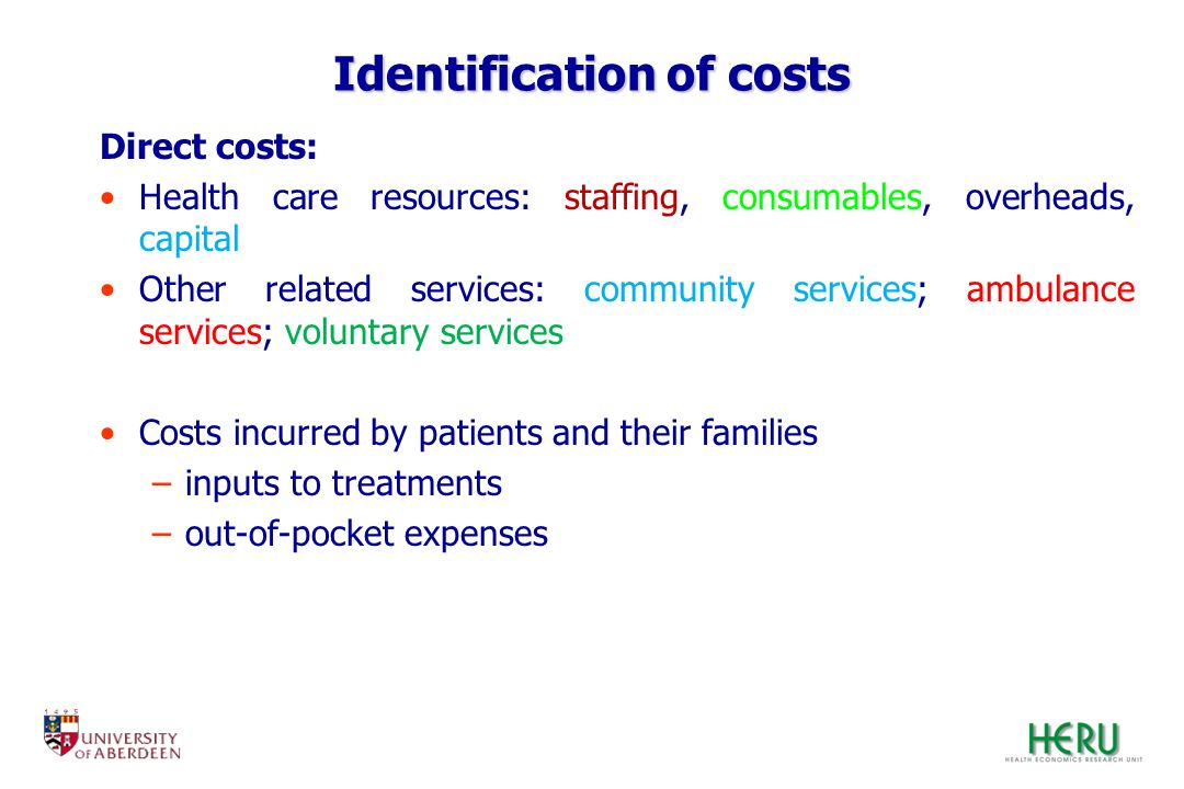 Identification of costs Direct costs: Health care resources: staffing, consumables, overheads, capital Other related services: community services; amb