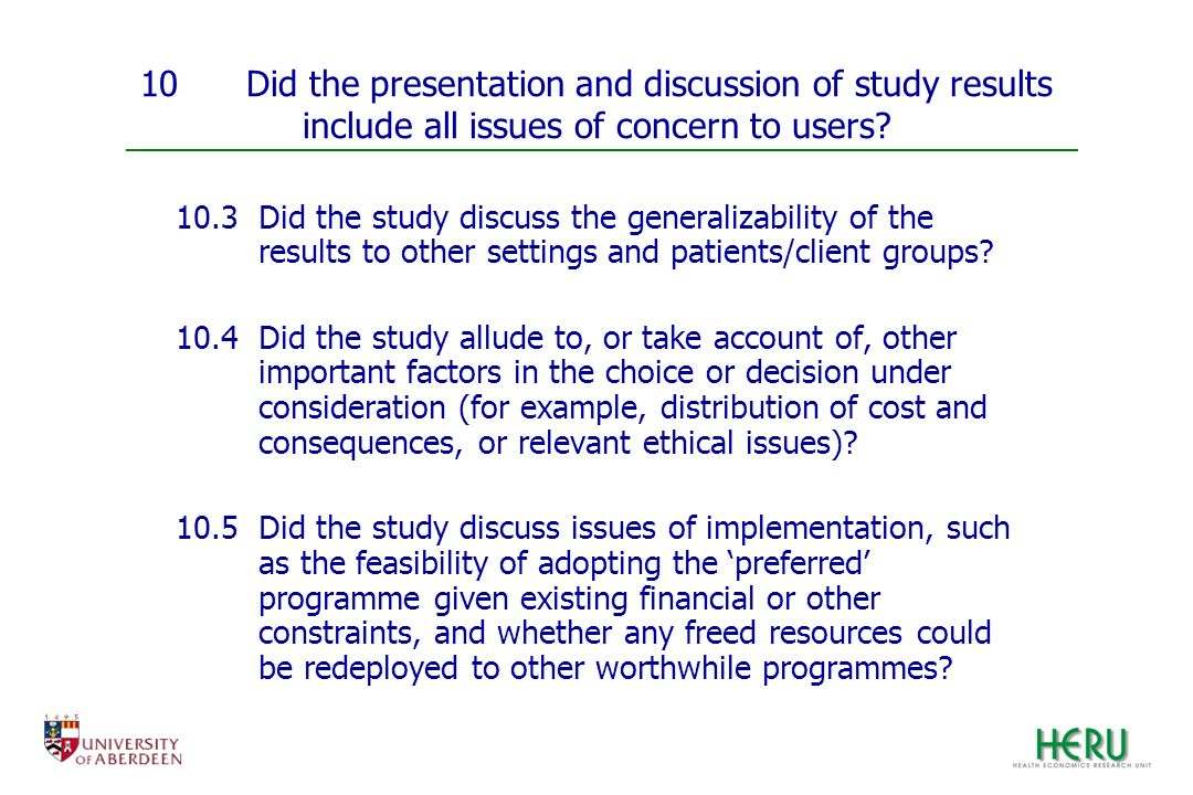 10Did the presentation and discussion of study results include all issues of concern to users? 10.3 Did the study discuss the generalizability of the