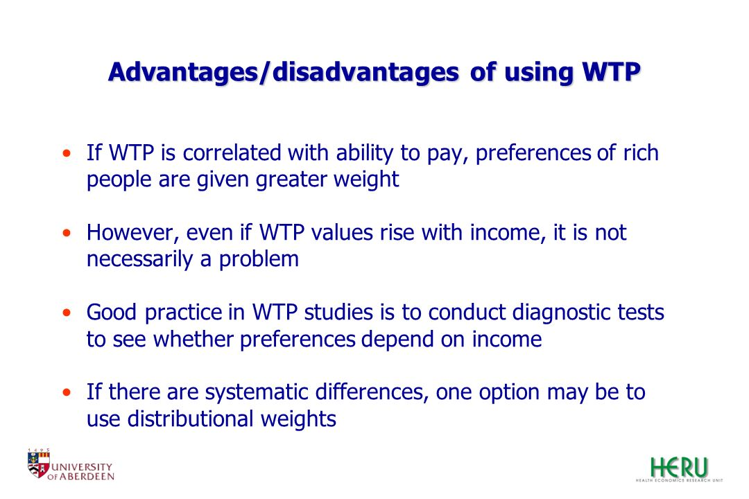 If WTP is correlated with ability to pay, preferences of rich people are given greater weight However, even if WTP values rise with income, it is not
