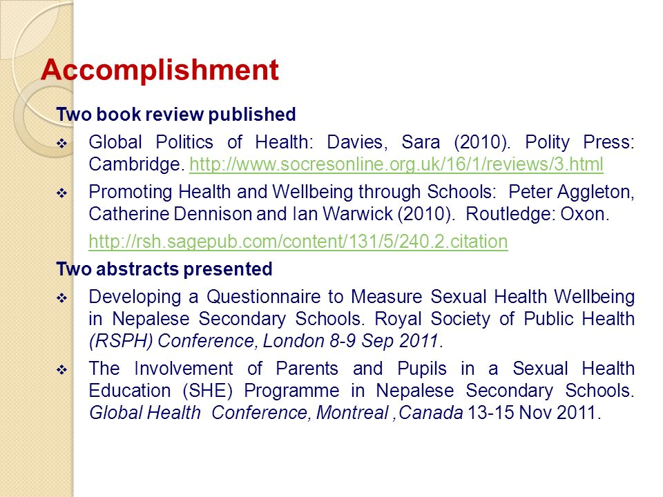 Two book review published Global Politics of Health: Davies, Sara (2010). Polity Press: Cambridge. http://www.socresonline.org.uk/16/1/reviews/3.htmlh