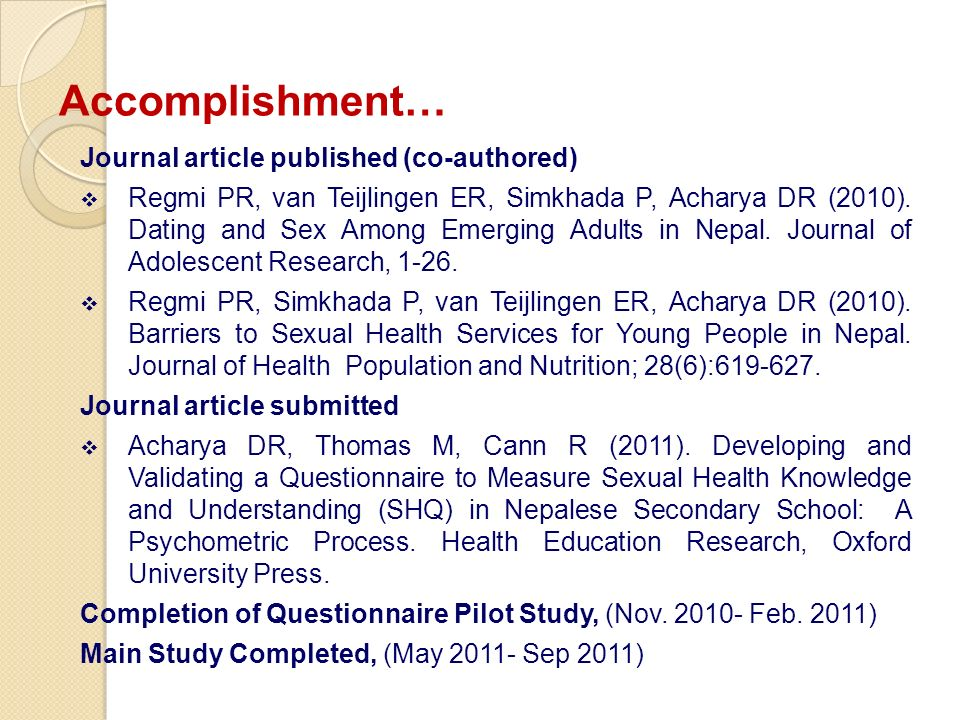 Journal article published (co-authored) Regmi PR, van Teijlingen ER, Simkhada P, Acharya DR (2010). Dating and Sex Among Emerging Adults in Nepal. Jou