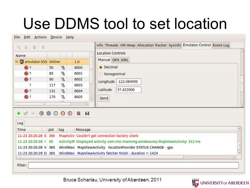 Use DDMS tool to set location Bruce Scharlau, University of Aberdeen, 2011