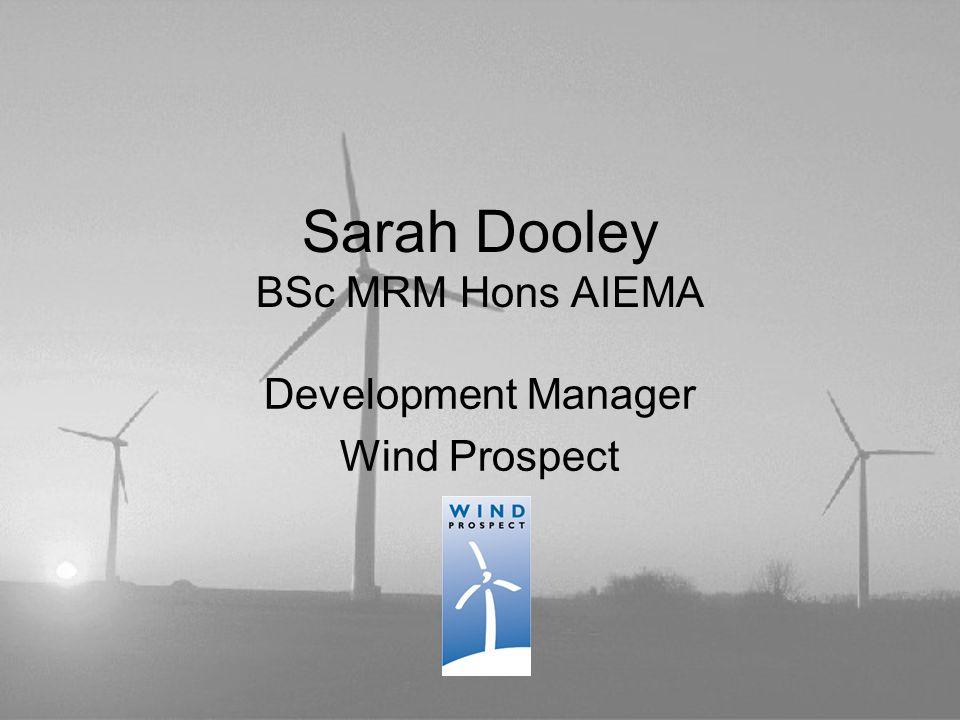 Sarah Dooley BSc MRM Hons AIEMA Development Manager Wind Prospect