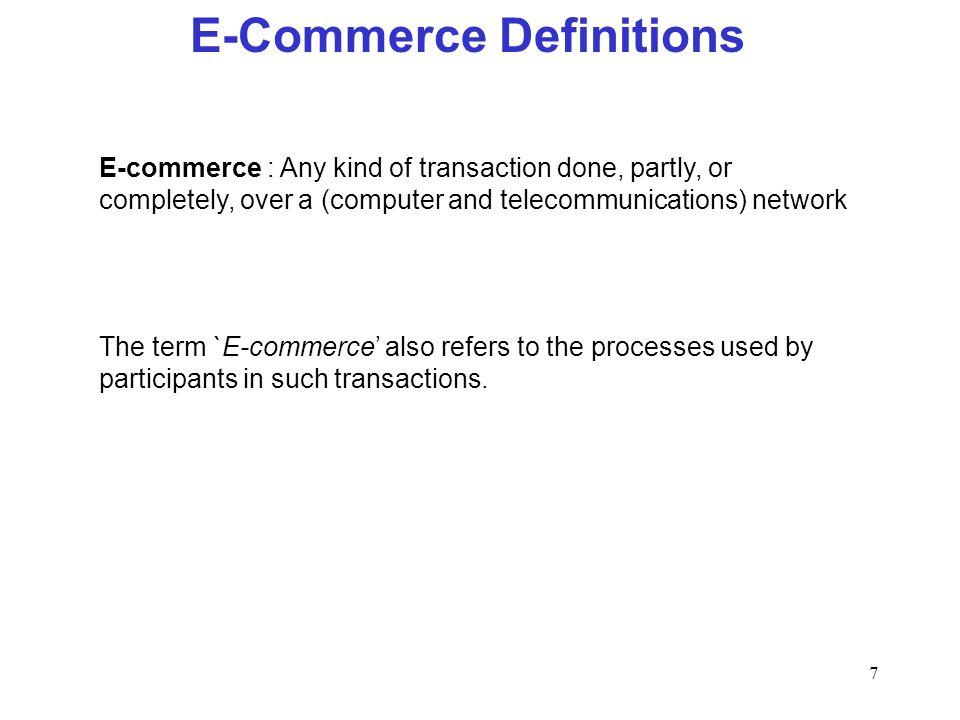 8 Intrabusiness (organisational) e-Commerce Internal to organisation, intranet: e.g.