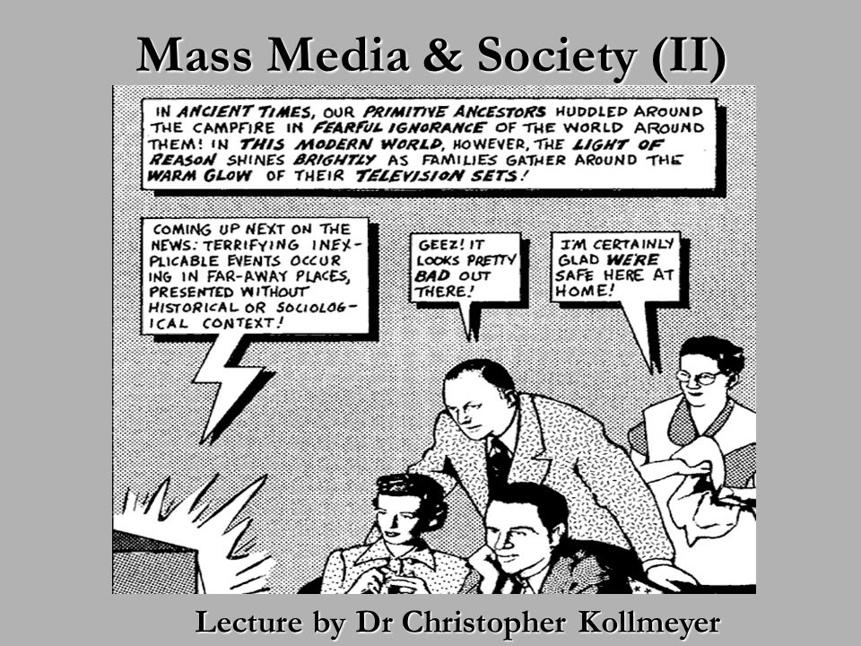Mass Media & Society (II) Lecture by Dr Christopher Kollmeyer