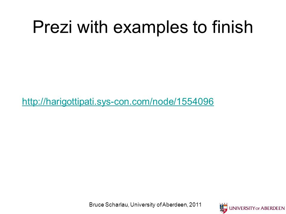 Prezi with examples to finish Bruce Scharlau, University of Aberdeen, 2011 http://harigottipati.sys-con.com/node/1554096