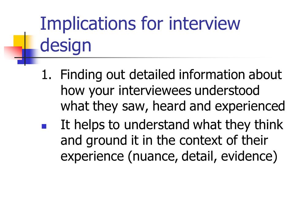 Implications for interview design 1.