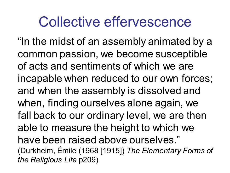 Collective Conscience The man who has done his duty finds, in the manifestations of every sort expressing the sympathy, esteem or affection which his fellows have for him, a feeling of comfort, of which he does not ordinarily take account, but which sustains him none the less.