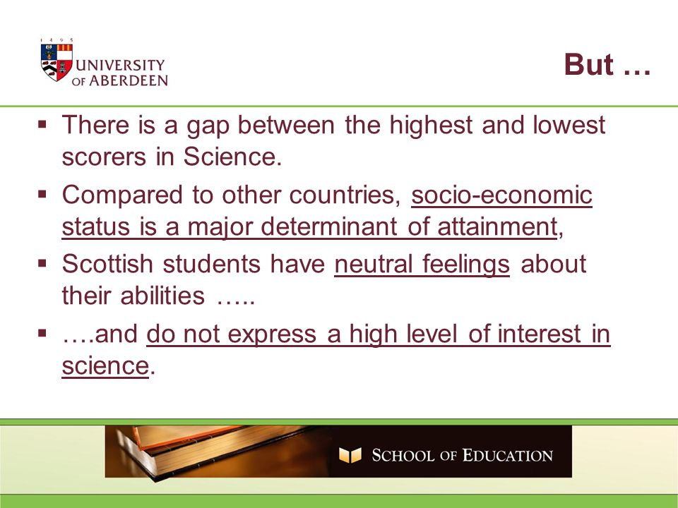 But … There is a gap between the highest and lowest scorers in Science. Compared to other countries, socio-economic status is a major determinant of a