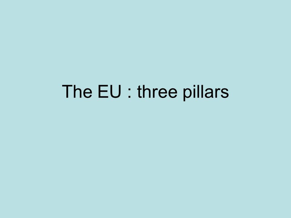The EU : three pillars