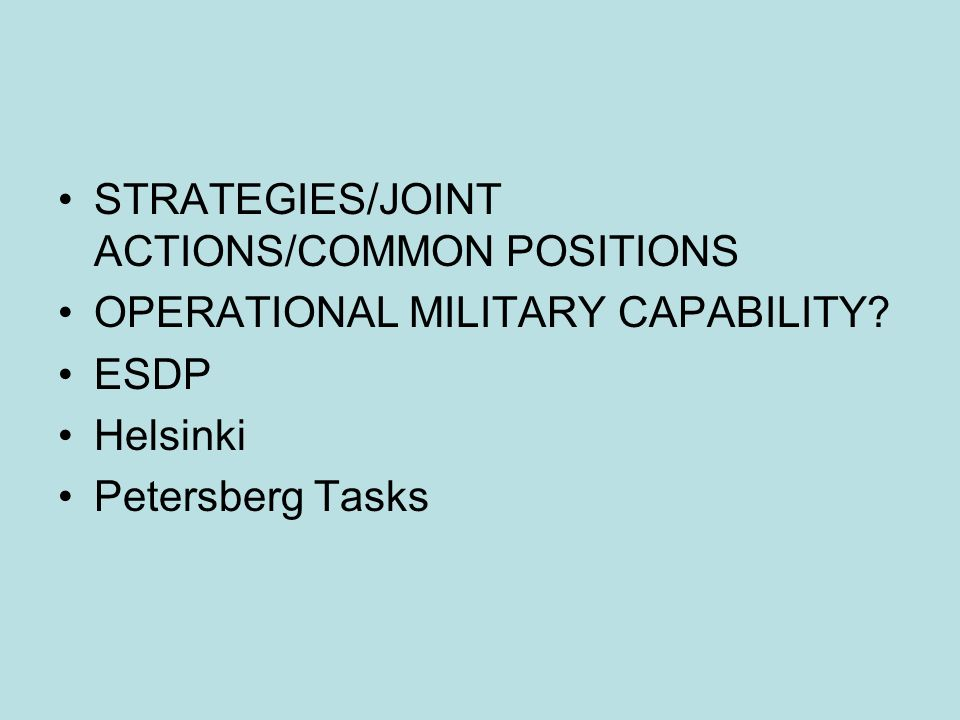 STRATEGIES/JOINT ACTIONS/COMMON POSITIONS OPERATIONAL MILITARY CAPABILITY.