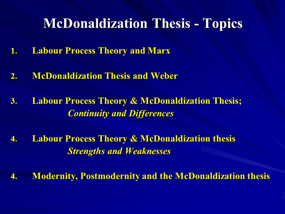Extended Range of McDonaldization Thesis - Culture McDonaldization reinforces the commodification of time