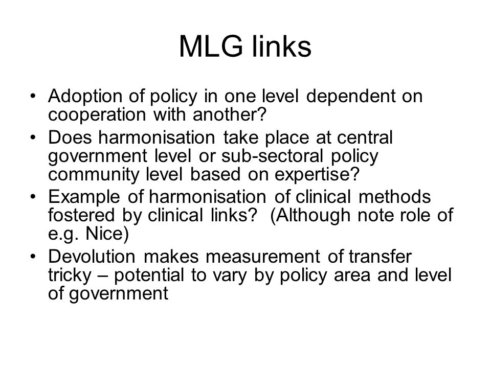 MLG links Adoption of policy in one level dependent on cooperation with another.