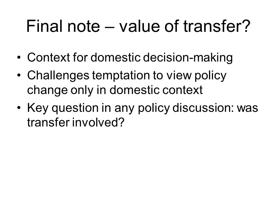 Final note – value of transfer.