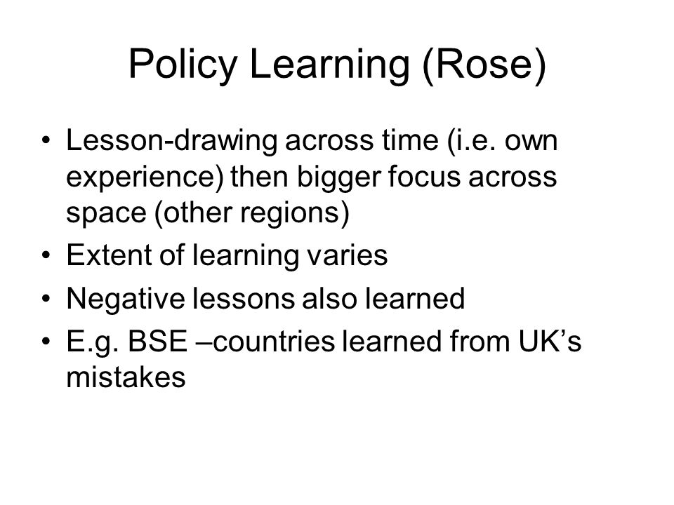 Policy Learning (Rose) Lesson-drawing across time (i.e.