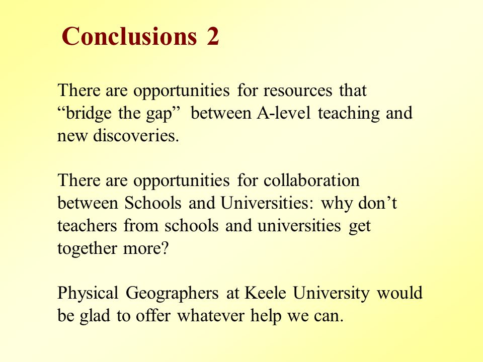 There are opportunities for resources that bridge the gap between A-level teaching and new discoveries.