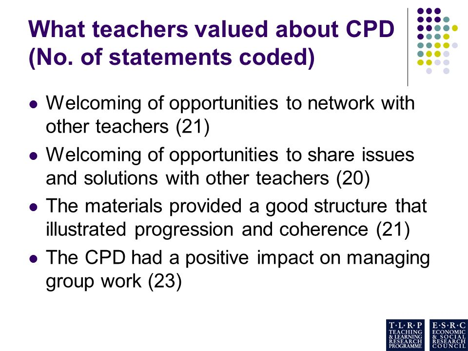 What teachers valued about CPD (No.