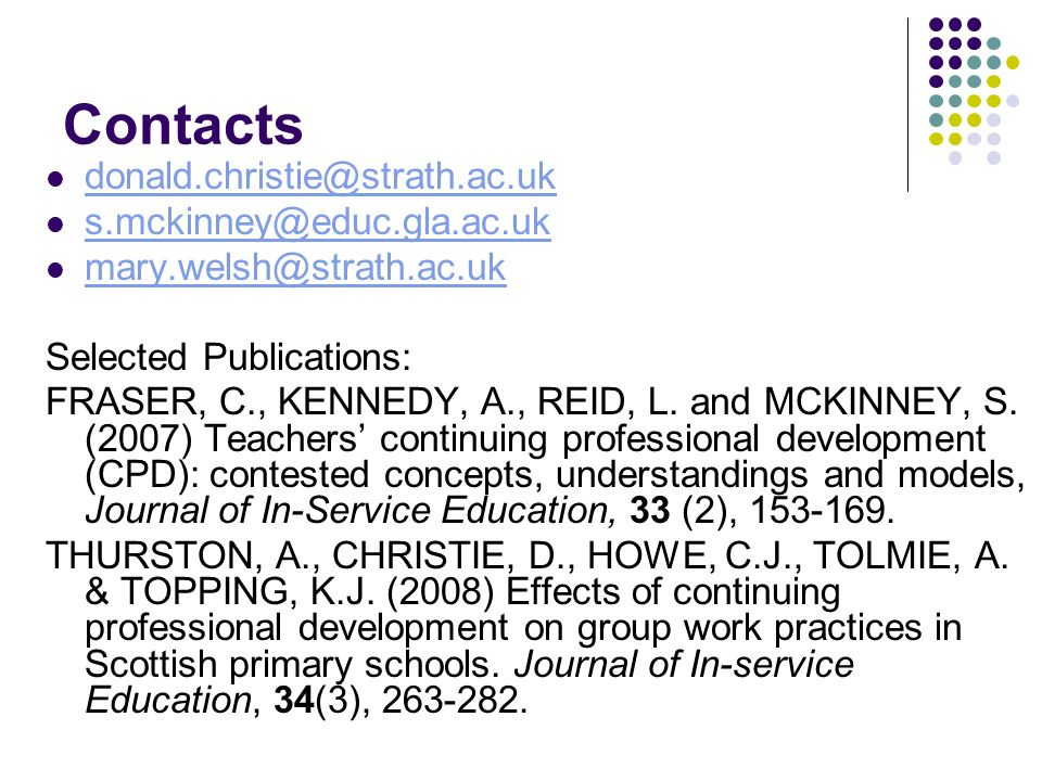 Contacts  Selected Publications: FRASER, C., KENNEDY, A., REID, L.