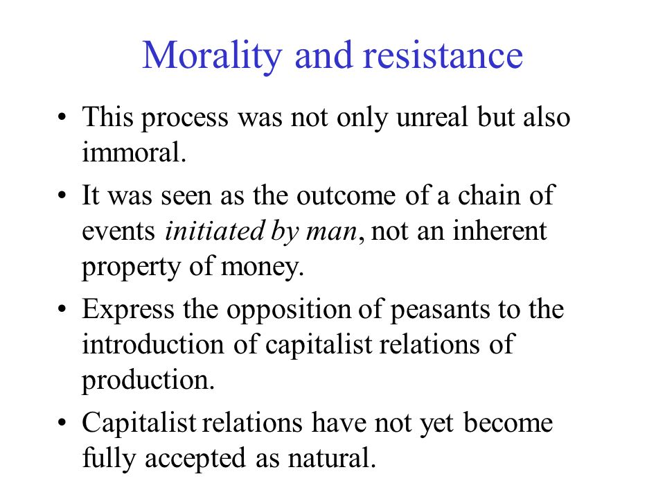 Morality and resistance This process was not only unreal but also immoral. It was seen as the outcome of a chain of events initiated by man, not an in
