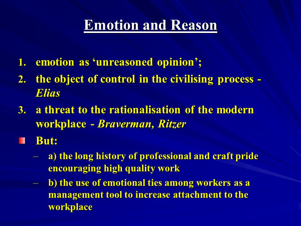 Emotion and Reason 1. emotion as unreasoned opinion; 2.