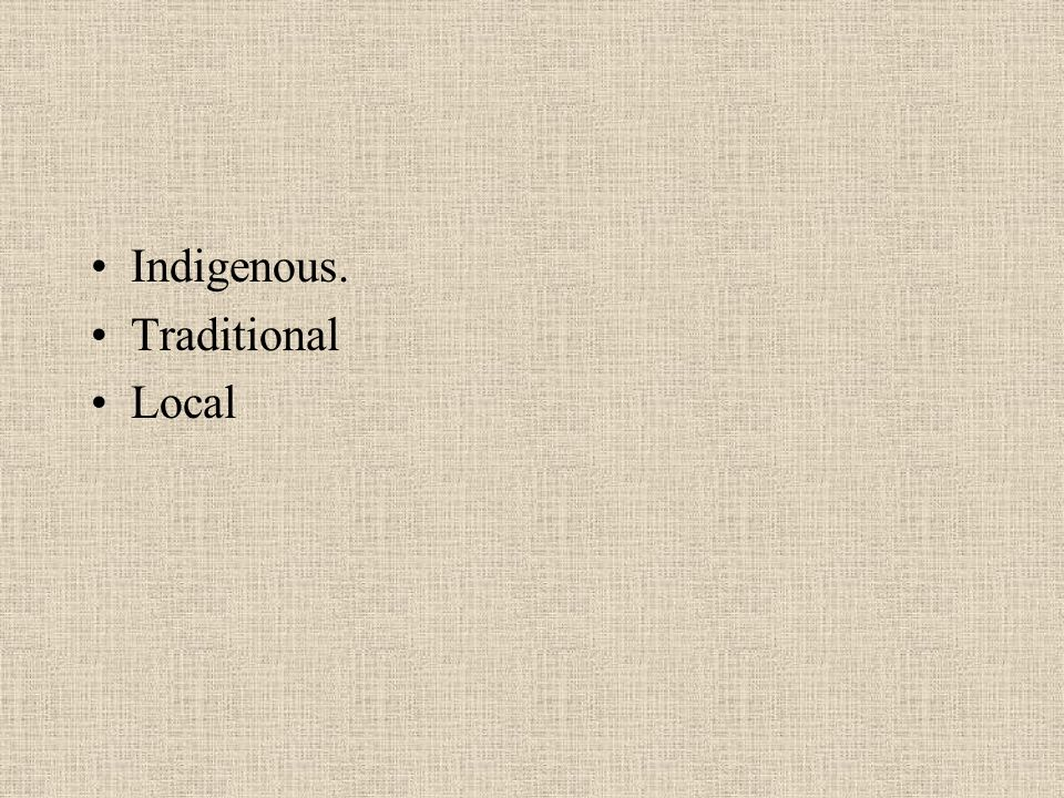 Indigenous. Traditional Local