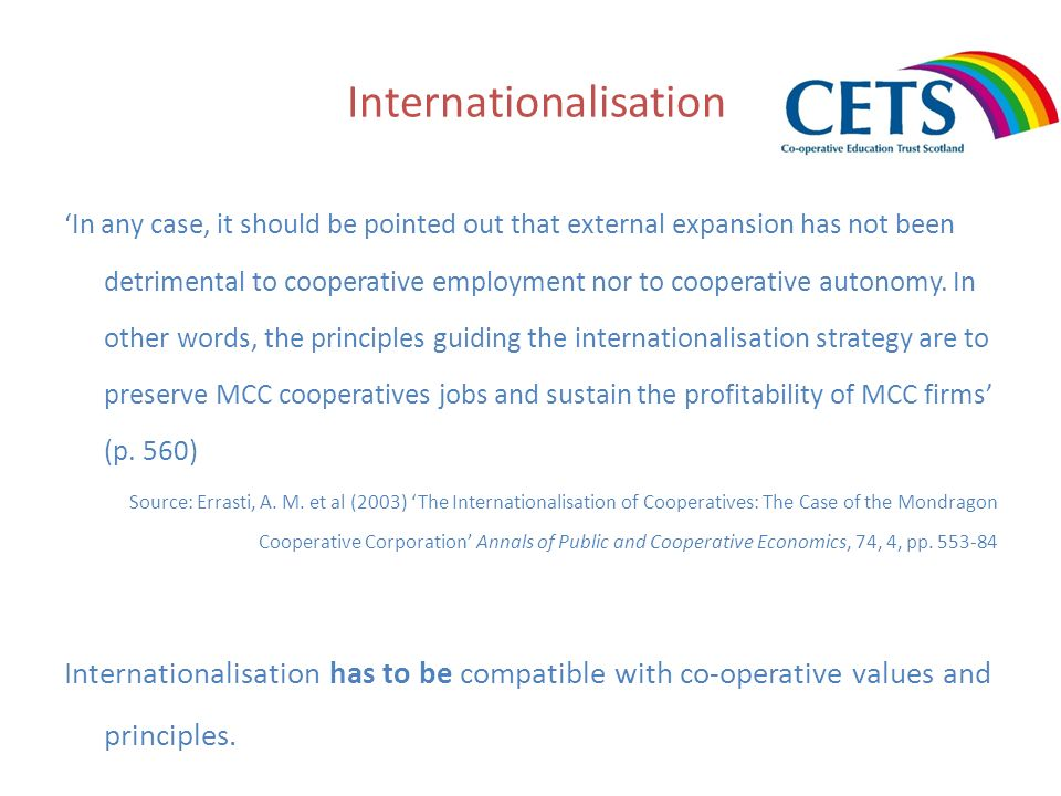 Internationalisation In any case, it should be pointed out that external expansion has not been detrimental to cooperative employment nor to cooperati