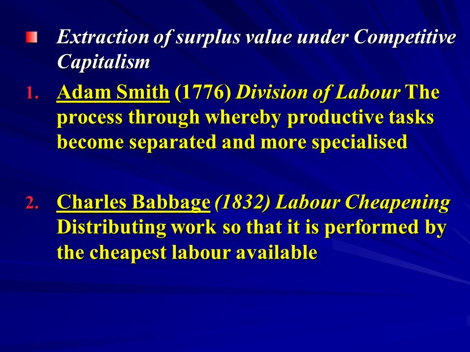 Extraction of surplus value under Competitive Capitalism 1.