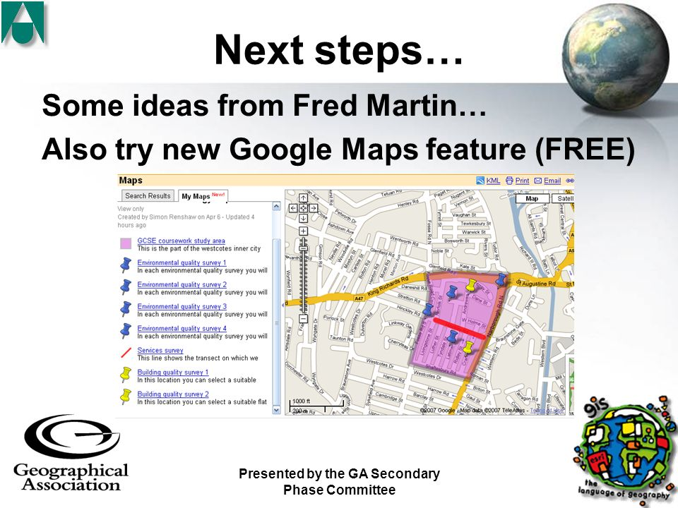 Presented by the GA Secondary Phase Committee Next steps… Some ideas from Fred Martin… Also try new Google Maps feature (FREE)