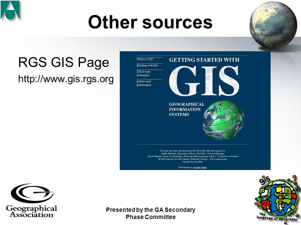 Presented by the GA Secondary Phase Committee Other sources RGS GIS Page http://www.gis.rgs.org