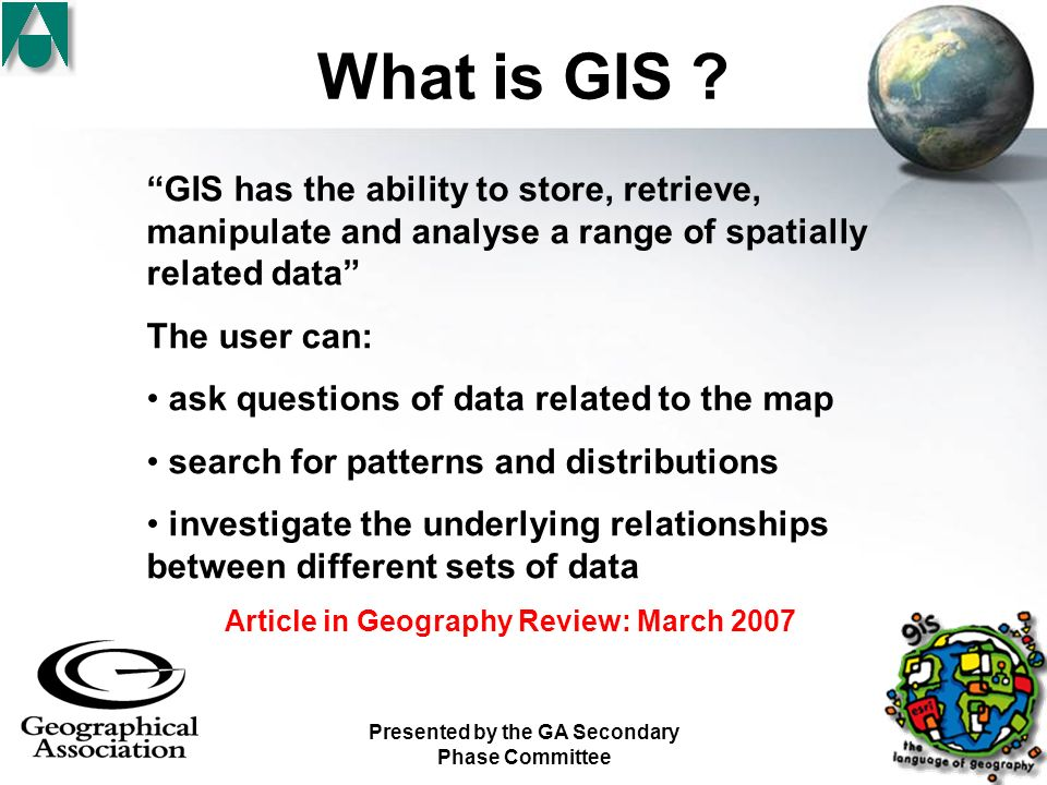Presented by the GA Secondary Phase Committee What is GIS .