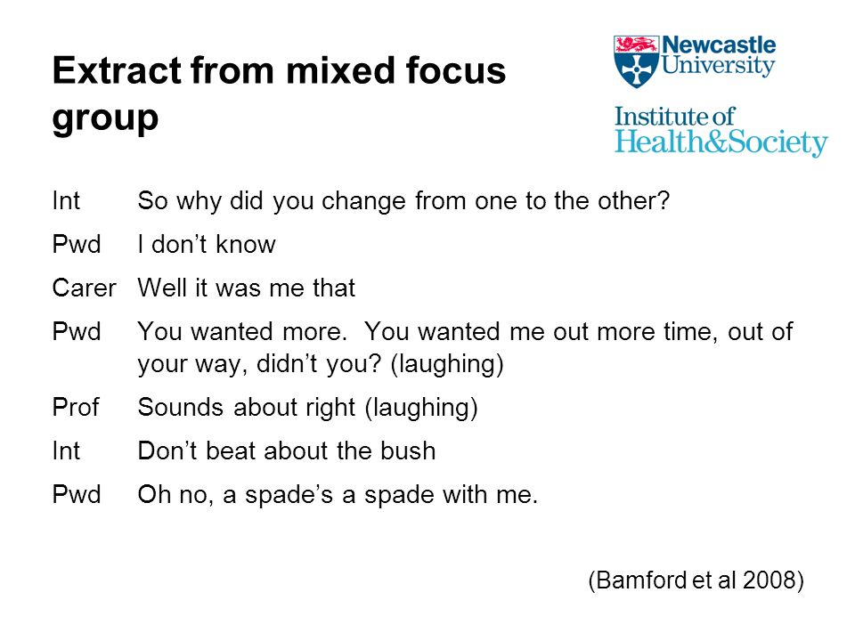 Extract from mixed focus group IntSo why did you change from one to the other.