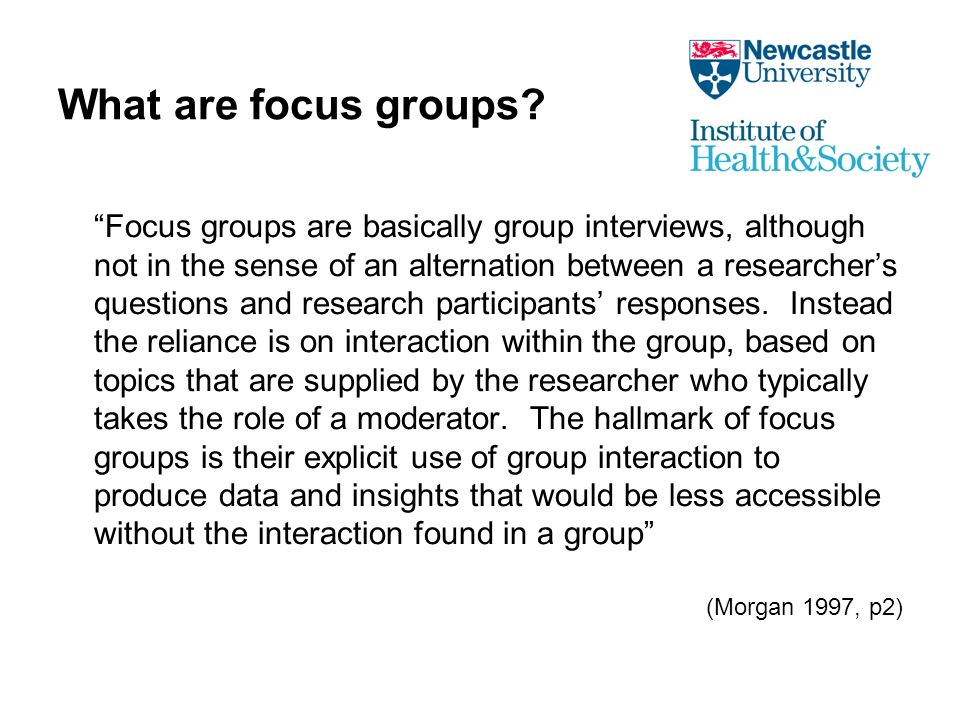 Overview of recent research Medline search using terms: focus group AND (dement$ OR alzheim$) 107 articles retrieved between 1996 and 2010 –9 reported on focus groups with people with dementia –91 reported on focus groups with professionals and/or family carers –4 did not use focus groups –3 insufficient detail available