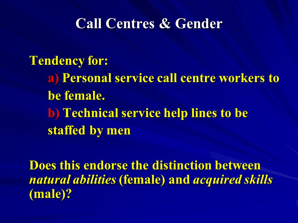 Call Centres & Gender Tendency for: a) Personal service call centre workers to be female.