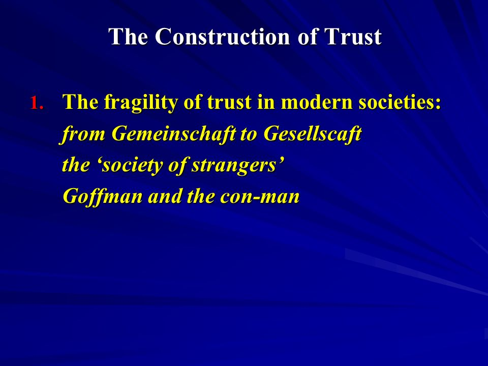 The Construction of Trust 1.