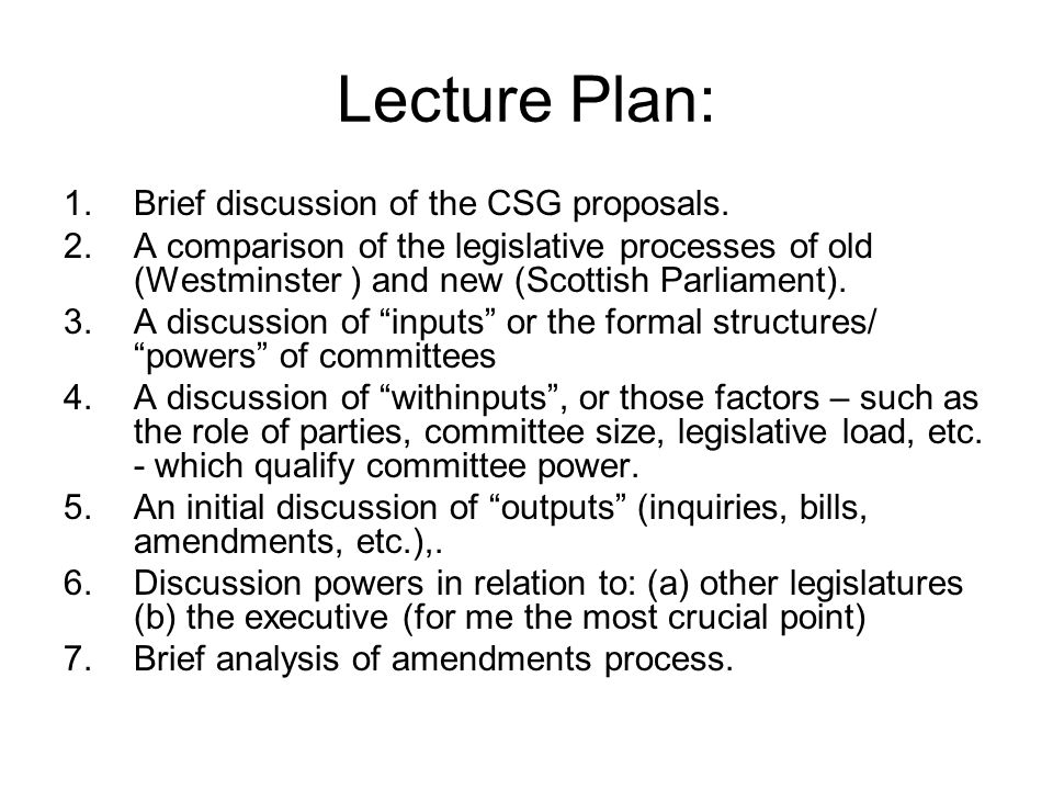 Lecture Plan: 1.Brief discussion of the CSG proposals.