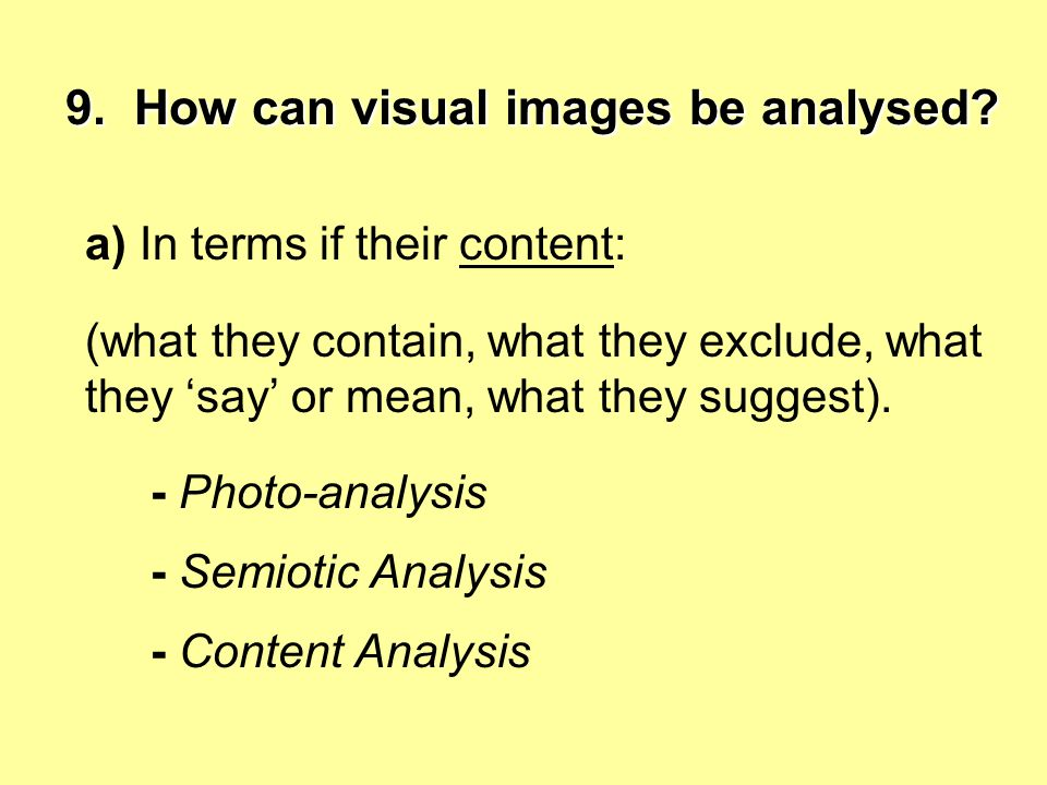 9.How can visual images be analysed.