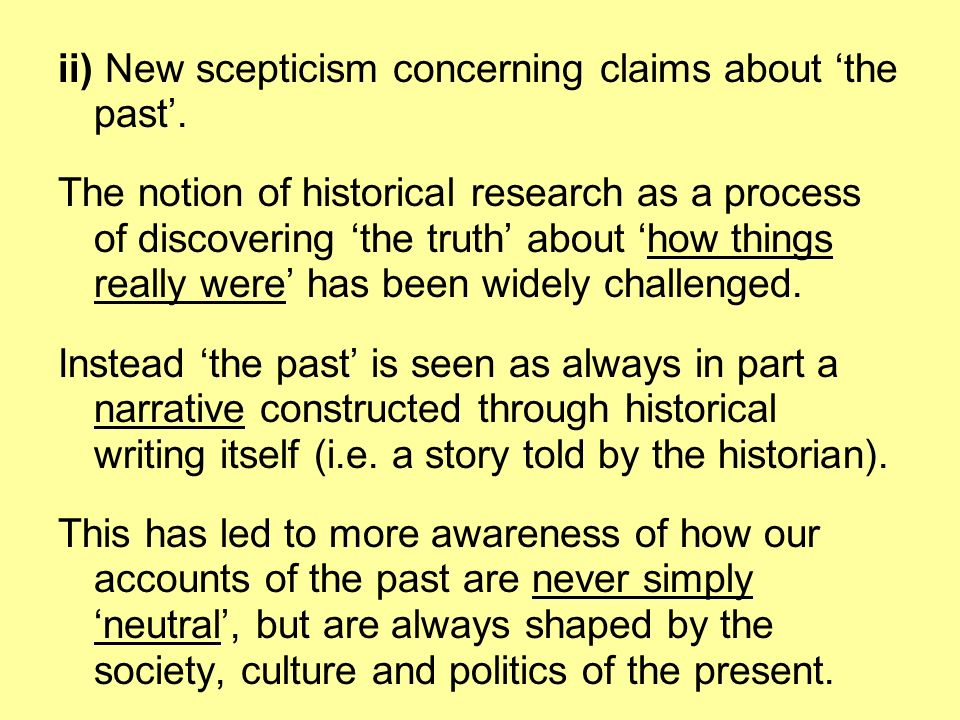 ii) New scepticism concerning claims about the past.