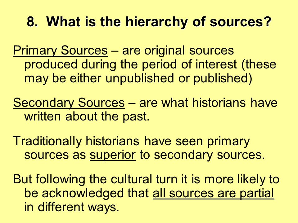 8.What is the hierarchy of sources.