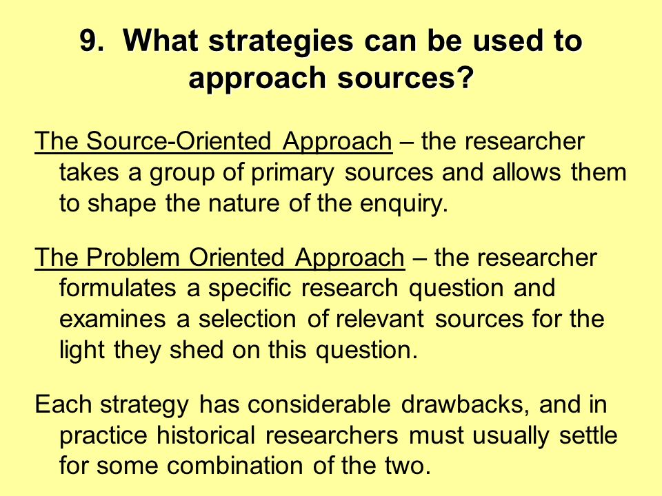 9.What strategies can be used to approach sources.