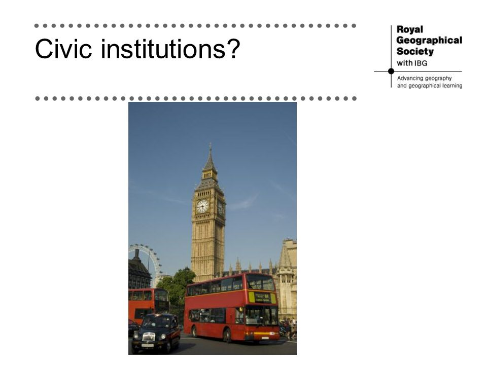 Civic institutions?
