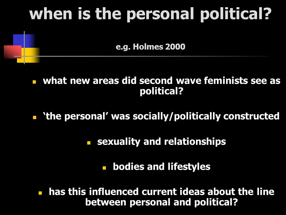 when is the personal political. e.g.