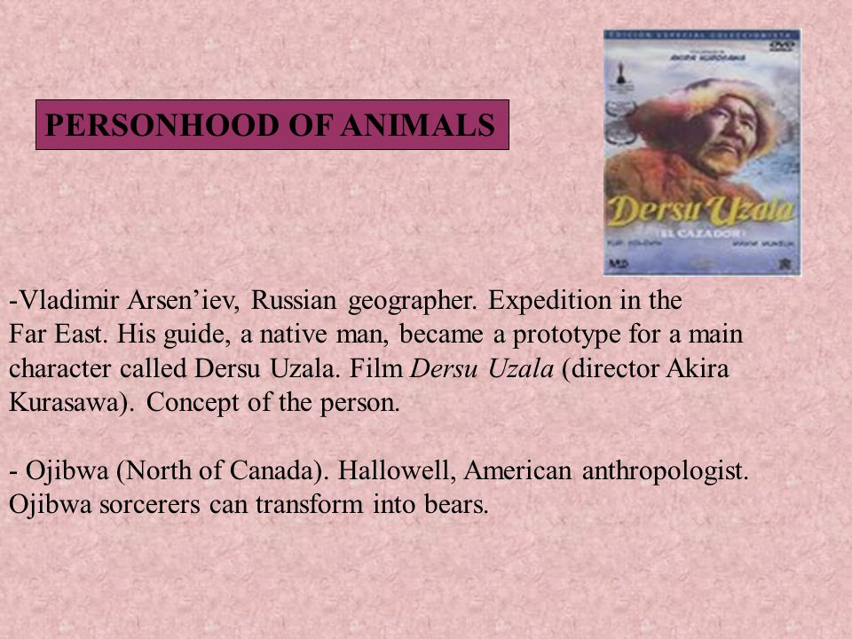 PERSONHOOD OF ANIMALS -Vladimir Arseniev, Russian geographer. Expedition in the Far East. His guide, a native man, became a prototype for a main chara