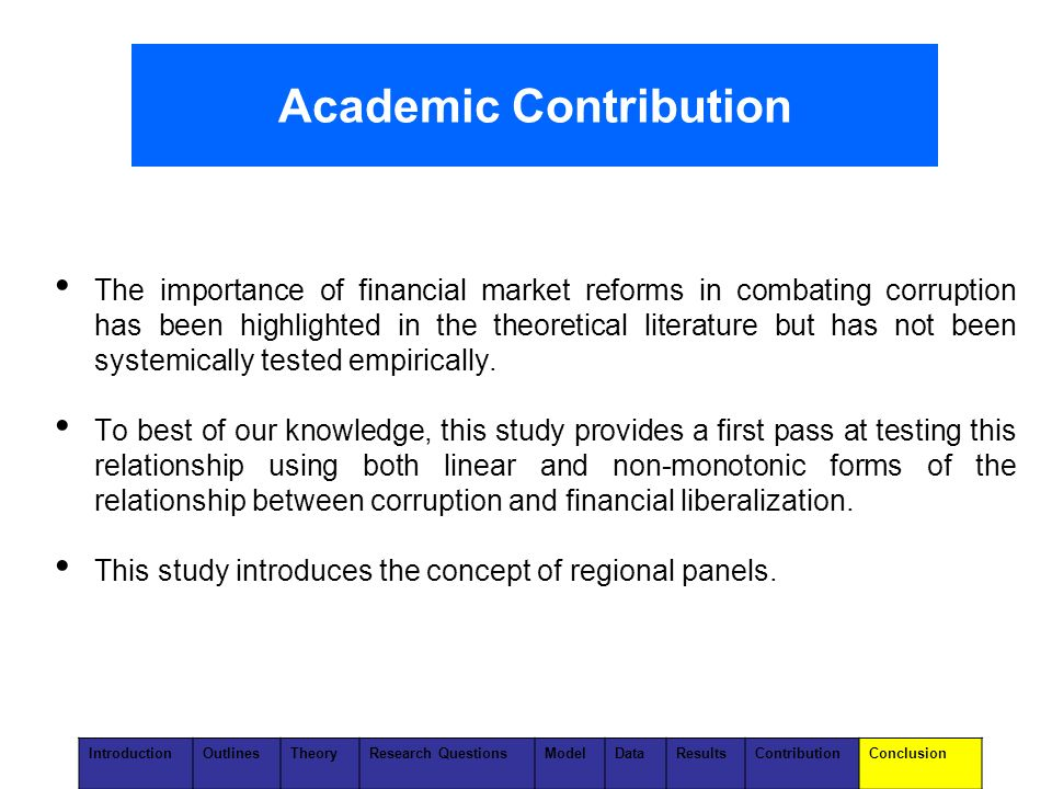 The importance of financial market reforms in combating corruption has been highlighted in the theoretical literature but has not been systemically tested empirically.