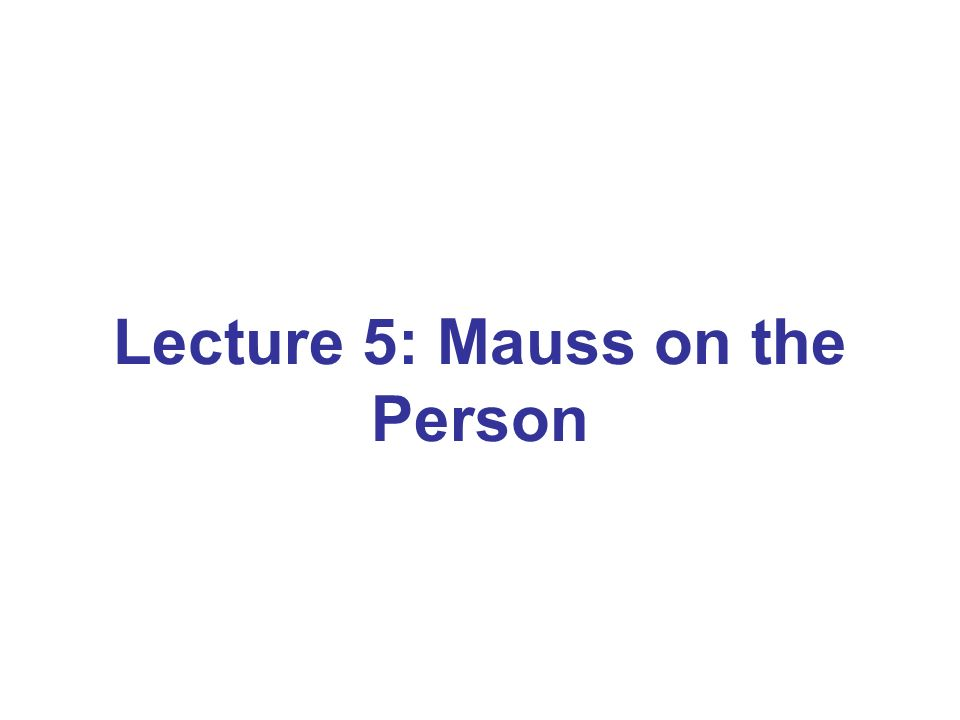 Lecture 5: Mauss on the Person