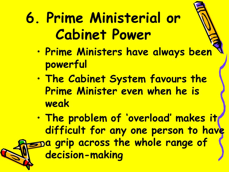 5. Doctrines: Conventions Collective Responsibility –a member of the cabinet (and government) has to support all the policies of the government Indivi