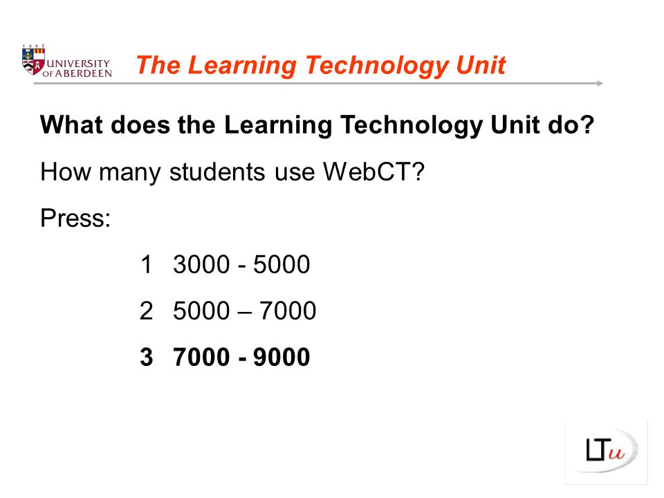What does the Learning Technology Unit do. How many students use WebCT.