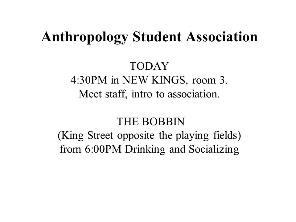 Anthropology Student Association TODAY 4:30PM in NEW KINGS, room 3.
