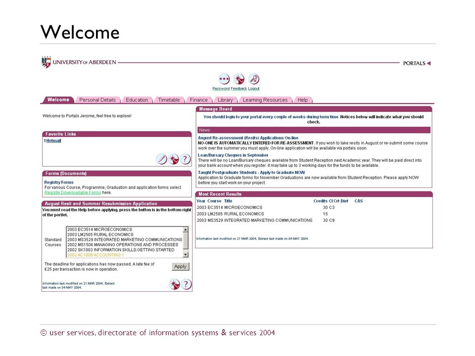 © user services, directorate of information systems & services 2004 Welcome